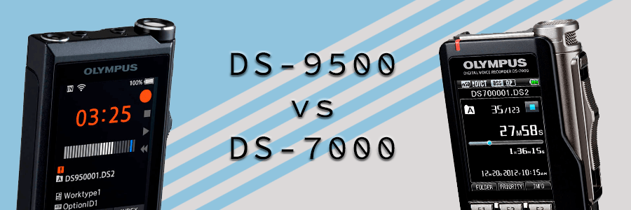 Olympus DS-9500 vs DS-7000